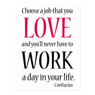 Confucius Quote Love Work Life Postcard