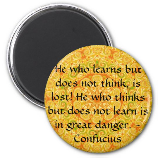 Confucius Quote  -  wearable wisdom 6 Cm Round Magnet
