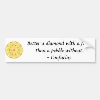 Confucius Quote -- wearable wisdom Car Bumper Sticker