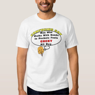 Confucius Say: Cocky All Day Tshirt