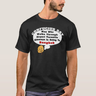 Confucius Say: Going To Bangkok T-Shirt