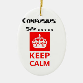 Confucius say....Keep Calm.png Ceramic Oval Decoration