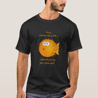 Confused Puffer Fish - funny sayings T-Shirt