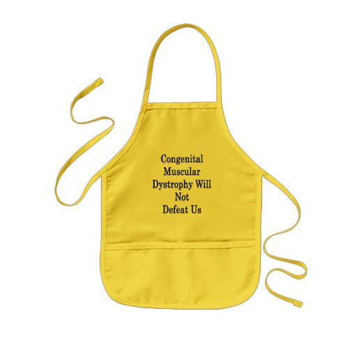 Congenital Muscular Dystrophy Will Not Defeat Us Apron