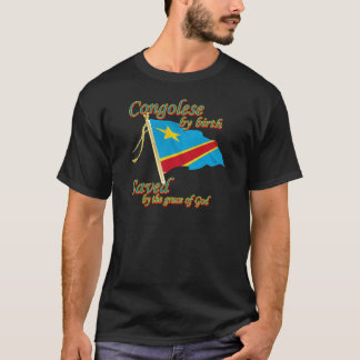 Congolese by birth saved by the grace of God T-Shirt