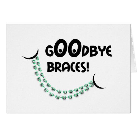 Congratulations Braces Off - Goodbye Braces Smile Card