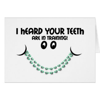 Congratulations Braces Teeth in Training Smile Greeting Card