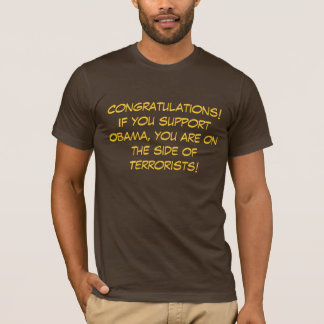 Congratulations!If you support Obama, you are o... T-Shirt