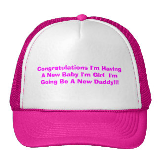 Congratulations I'm Having A New Baby I'm Girl ... Trucker Hat