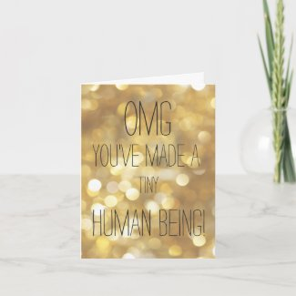 Congratulations -OMG You've made a tiny human Gold Card