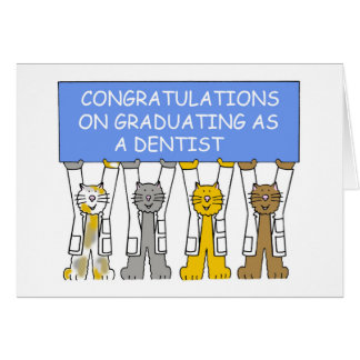 Congratulations on graduating as a dentist. card