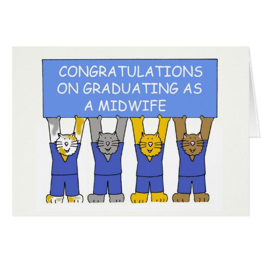 Congratulations on graduating as a midwife. cards