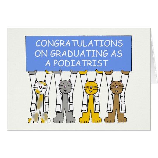 Congratulations on graduating as a podiatrist. card
