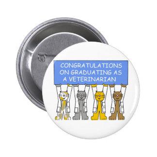 Congratulations on graduating as a veterinarian. 6 cm round badge
