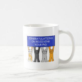 Congratulations on receiving your PhD. Coffee Mug