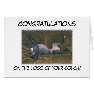 Congratulations, on the loss of your couch! greeting card
