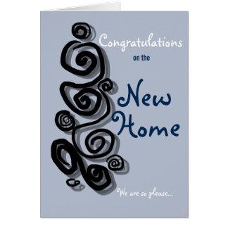 Congratulations on the new home we are so pleased. greeting card