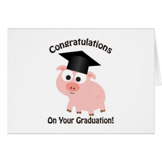 Congratulations on your Graduation! Pig Note Card