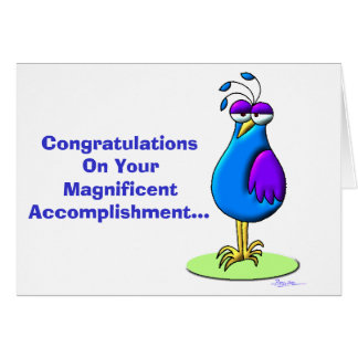 Congratulations On Your Magnificent Accomplishment Greeting Card