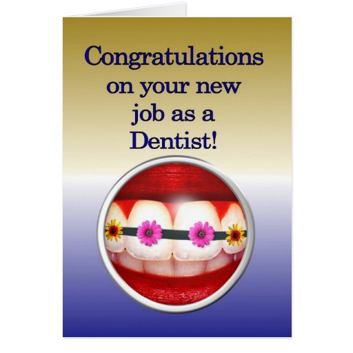 Congratulations on your new job as a Dentist Greeting Card