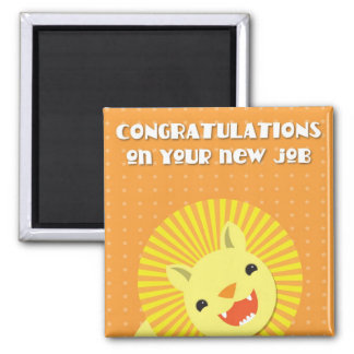 Congratulations on your new JOB! career lion Square Magnet