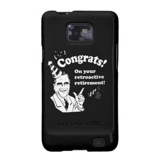 CONGRATULATIONS ON YOUR RETROACTIVE RETIREMENT -.p Samsung Galaxy SII Case