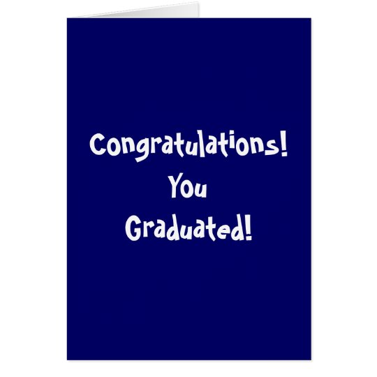 Congratulations! YouGraduated! Card
