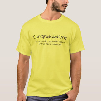 Congratulations, You're a perfect argument agai... T-Shirt