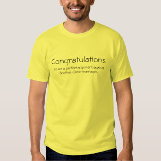 Congratulations, You're a perfect argument agai... Tee Shirt