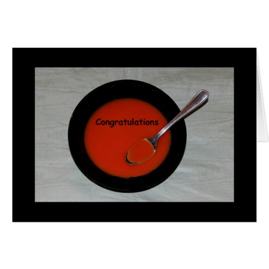 Congratulations - You're Soup-er! card