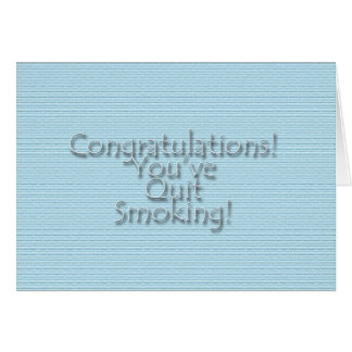 Congratulations You've Quit Smoking! Greeting Card