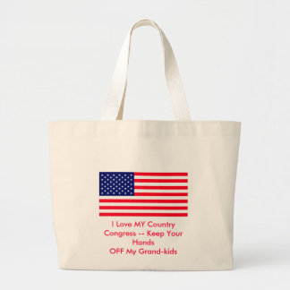 Congress -- Keep Your Hands OFF My Grand-kids Canvas Bags