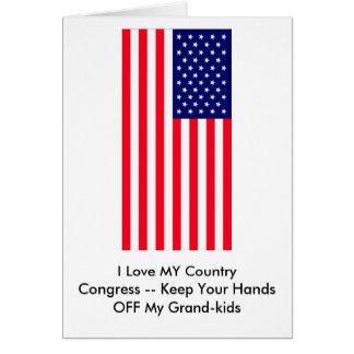 Congress -- Keep Your Hands OFF My Grand-kids Card