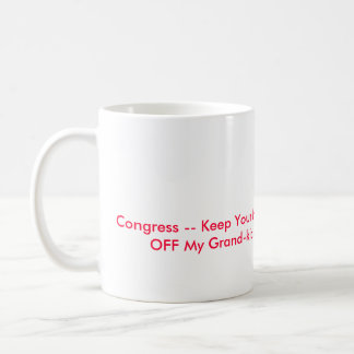 Congress -- Keep Your Hands OFF My Grand-kids Basic White Mug