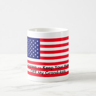 Congress -- Keep Your Hands OFF My Grand-kids Mug