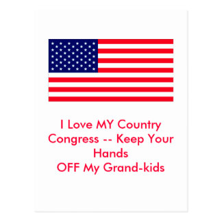 Congress -- Keep Your Hands OFF My Grand-kids Post Card