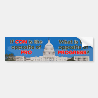 Congress Opposite of Progress Bumper Sticker