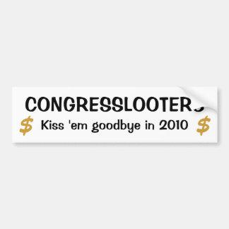 Congresslooters - Kiss 'em Goodbye in 2010 Bumper Sticker
