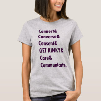 Connect& Converse& Consent& GET KINKY& Care& Commu T-Shirt