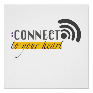 Connect to your heart poster
