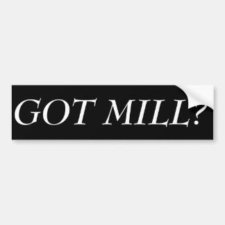 "Connecticut ""GOT MILL"" Bumper Sticker"