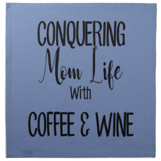 Conquering Mom Life With Coffee & Wine Napkin
