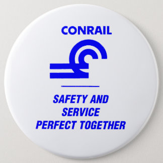 Conrail Safety and Service Perfect Together 6 Cm Round Badge