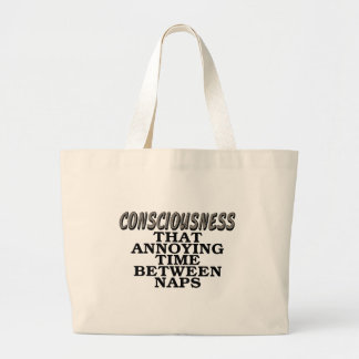 Consciousness: That annoying time between naps Jumbo Tote Bag