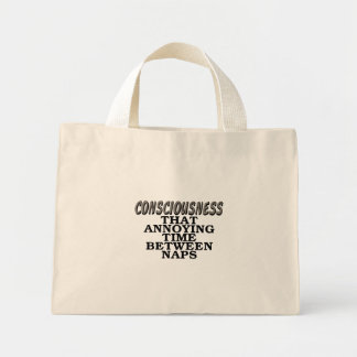 Consciousness: That annoying time between naps Mini Tote Bag