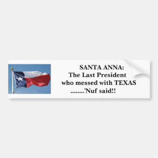 Consequences - messing with Texas Bumper Sticker