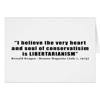 Conservatism Libertarian Quote by Ronald Reagan Greeting Card