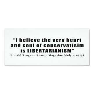 Conservatism Libertarian Quote by Ronald Reagan 10 Cm X 24 Cm Invitation Card