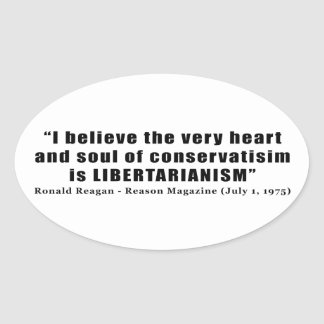 Conservatism Libertarian Quote by Ronald Reagan Oval Sticker