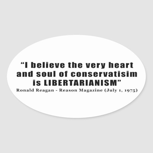 Conservatism Libertarian Quote by Ronald Reagan Stickers